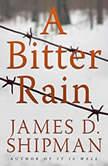 A Bitter Rain, James D. Shipman