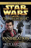 Annihilation: Star Wars (The Old Republic), Drew Karpyshyn