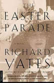 The Easter Parade, Richard Yates