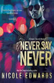 Never Say Never A Sniper 1 Security Novel, Nicole Edwards