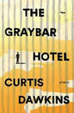 The Graybar Hotel Stories, Curtis Dawkins