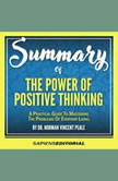 "Summary Of ""The Power Of Positive Thinking: A Practical Guide To Mastering The Problems Of Everyday Living - By Dr. Norman Vincent Peale"", Sapiens Editorial"