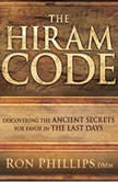 The Hiram Code Discovering the Ancient Secrets for Favor in the Last Days, Ron Phillips