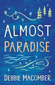 Almost Paradise A Novel, Debbie Macomber