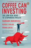 Coffee Can Investing: The Low-Risk Road to Stupendous Wealth, Saurabh Mukherjea