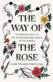 The Way of the Rose The Radical Path of the Divine Feminine Hidden in the Rosary, Clark Strand