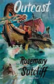 Outcast, Rosemary Sutcliff