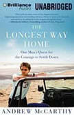 The Longest Way Home One Man's Quest for the Courage to Settle Down, Andrew McCarthy