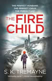 The Fire Child, S.K. Tremayne