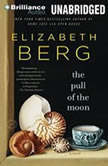 The Pull of the Moon, Elizabeth Berg