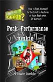 Peak Performance Junkie, Howie Junkie