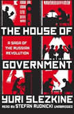 The House of Government A Saga of the Russian Revolution, Yuri Slezkine