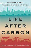 Life After Carbon The Next Global Transformation of Cities, Peter Plastrik