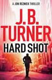 Hard Shot, J. B. Turner