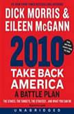 2010: Take Back America A Battle Plan, Dick Morris