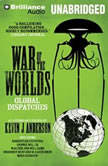 War of the Worlds Global Dispatches, Kevin J. Anderson (Editor)