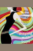 Playing with Boys, Alisa Valdes-Rodriguez