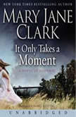 It Only Takes a Moment, Mary Jane Clark