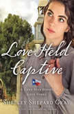 Love Held Captive, Shelley Shepard Gray
