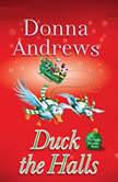 Duck the Halls A Meg Langslow Mystery, Donna Andrews