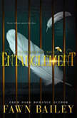 Entanglement Gilded Cage, Book Two, Fawn Bailey
