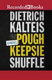 Poughkeepsie Shuffle A Crime Novel, Dietrich Kalteis