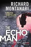 The Echo Man A Novel of Suspense, Richard Montanari