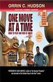 One Move at a Time How to Play and Win at Chess and Life, Orrin C. Hudson