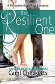 The Resilient One A Billionaire Bride Pact Romance, Cami Checketts