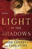 Light in the Shadows A Novel, Linda Lafferty