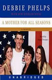 A Mother for All Seasons, Debbie Phelps