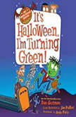 My Weird School Special: It's Halloween, I'm Turning Green!, Dan Gutman