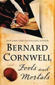 Fools and Mortals, Bernard Cornwell