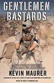 Gentlemen Bastards On the Ground in Afghanistan with America's Elite Special Forces, Kevin Maurer