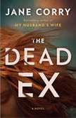 The Dead Ex A Novel, Jane Corry