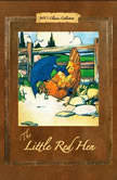 The Little Red Hen, Unknown