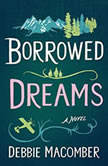 Borrowed Dreams A Novel, Debbie Macomber