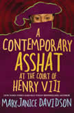 A Contemporary Asshat at the Court of Henry the VIII, MaryJanice Davidson