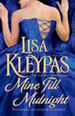 Mine Till Midnight A Novel, Lisa Kleypas
