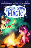 Upside-Down Magic #4: Dragon Overnight, Sarah Mlynowski; Lauren Myracle; Emily Jenkins