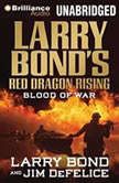 Larry Bond's Red Dragon Rising: Blood of War, Larry Bond