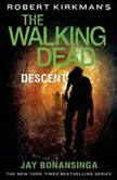 Robert Kirkmans The Walking Dead Descent