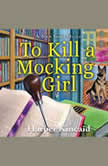 To Kill A Mocking Girl A Bookbinding Mystery, Harper Kincaid