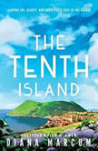 The Tenth Island Finding Joy, Beauty, and Unexpected Love in the Azores, Diana Marcum