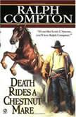 Death Rides A Chestnut Mare, Ralph Compton