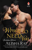 Wrong to Need You Forbidden Hearts, Alisha Rai