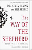 The Way of the Shepherd 7 Ancient Secrets to Managing Productive People, Kevin Leman