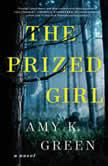The Prized Girl A Novel, Amy K. Green