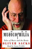 Musicophilia Tales of Music and the Brain, Oliver Sacks