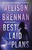 Best Laid Plans, Allison Brennan